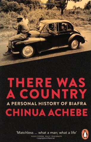 THERE WAS A COUNTRY – Chinua Achebe